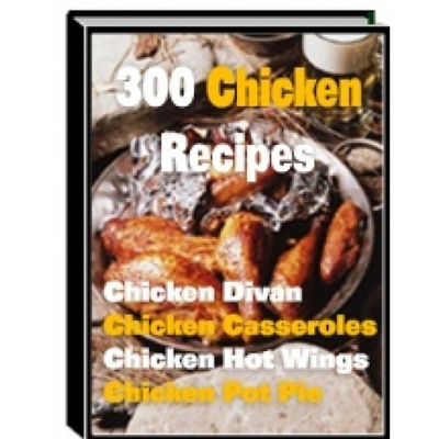 Product picture 300 Chicken Recipes (PLR)